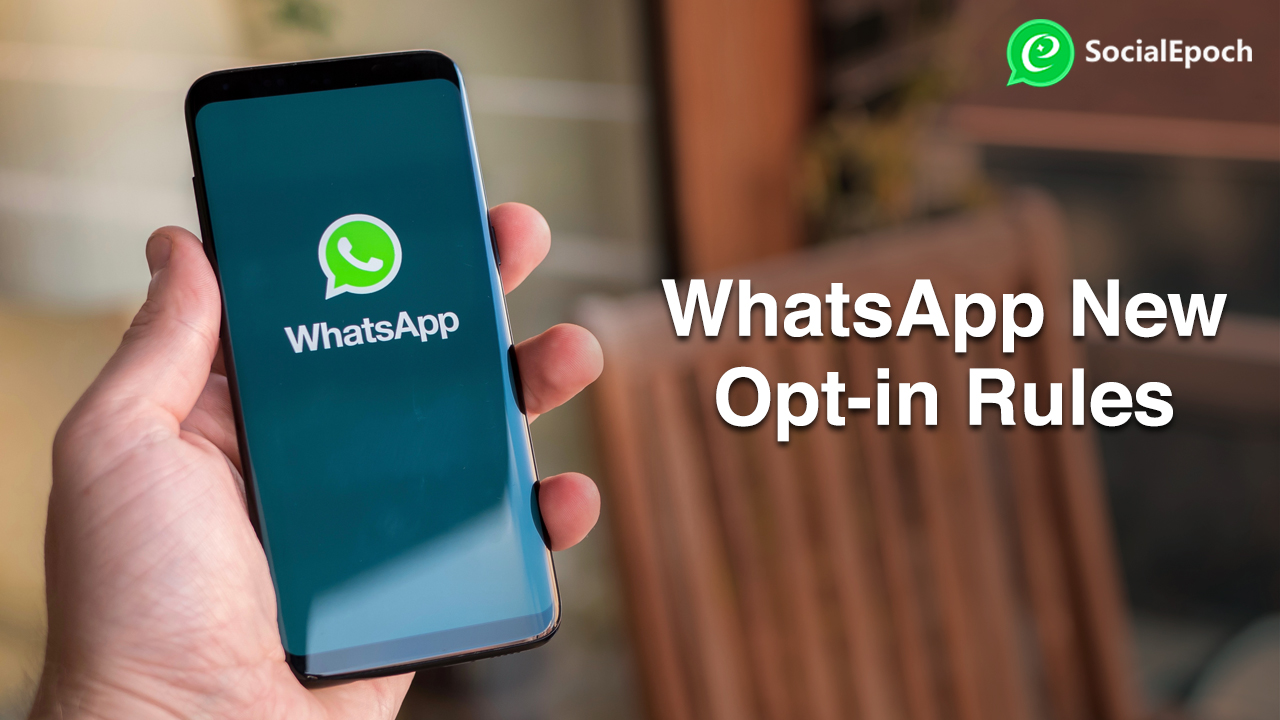 An Update: Opt-in and out guidelines of WhatsApp