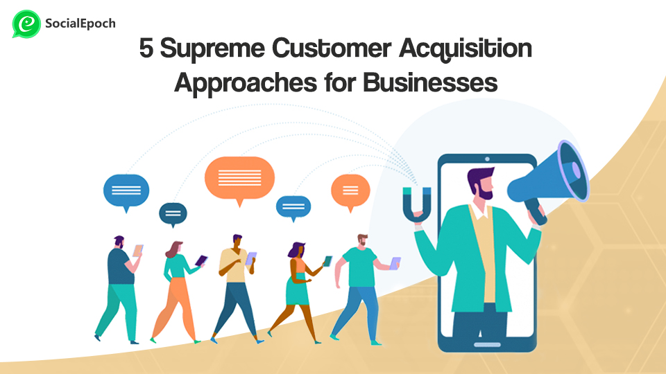 customer acquisition approaches