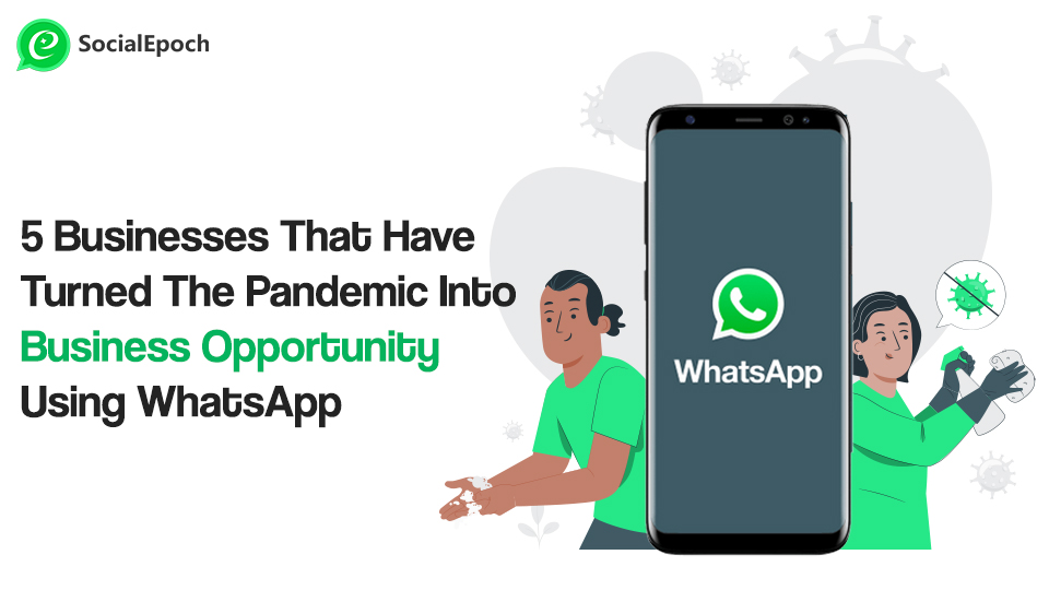 Pandemic Into Business Opportunity Using WhatsApp