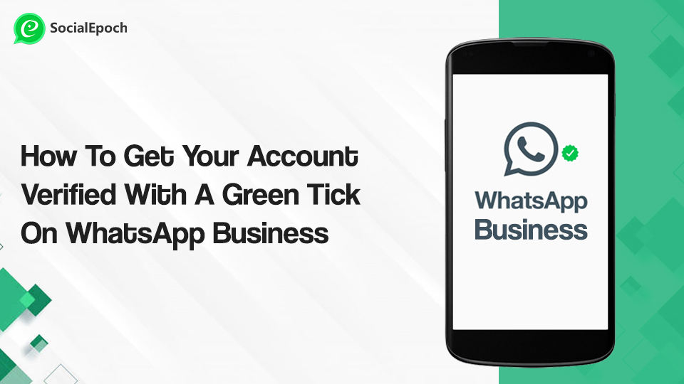 How To Get Your Account Verified With A Green Tick On WhatsApp Business