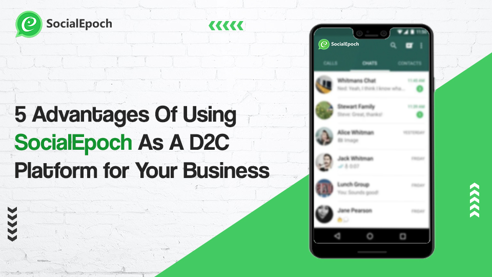 5 Advantages Of Using SocialEpoch As A D2C Platform for Your Business