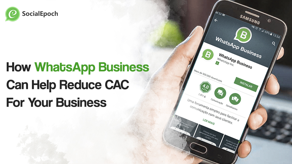 How to reduce CAC with WhatsApp Business