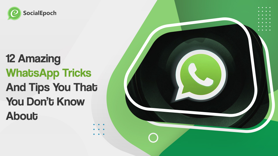 12 Amazing WhatsApp Tricks And Tips You That You Don't Know About