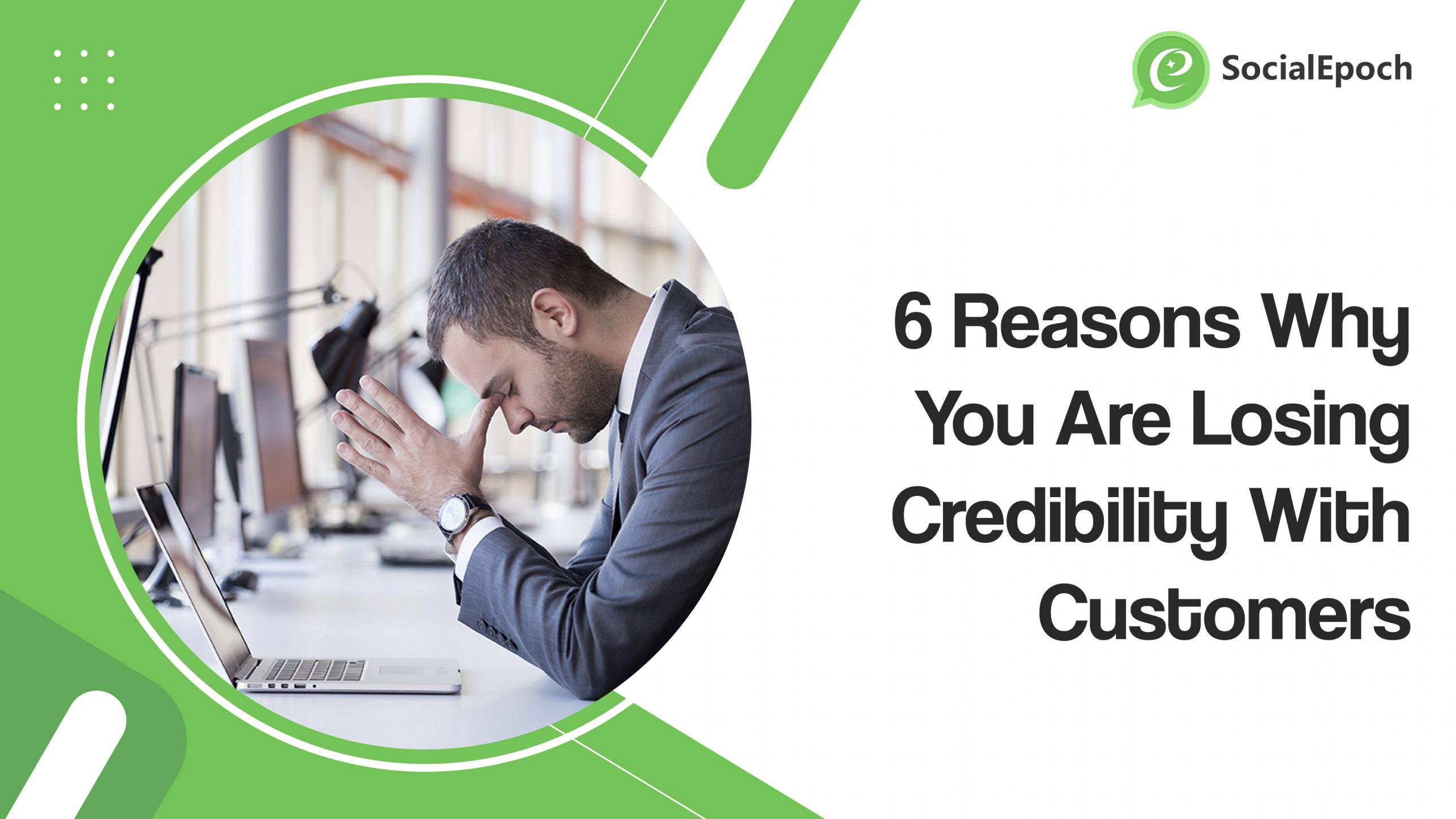 6 Reasons Why You Are Losing Credibility With Customers