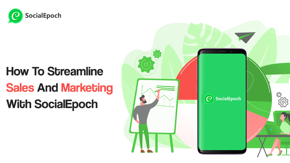 How To Streamline Sales And Marketing With SocialEpoch