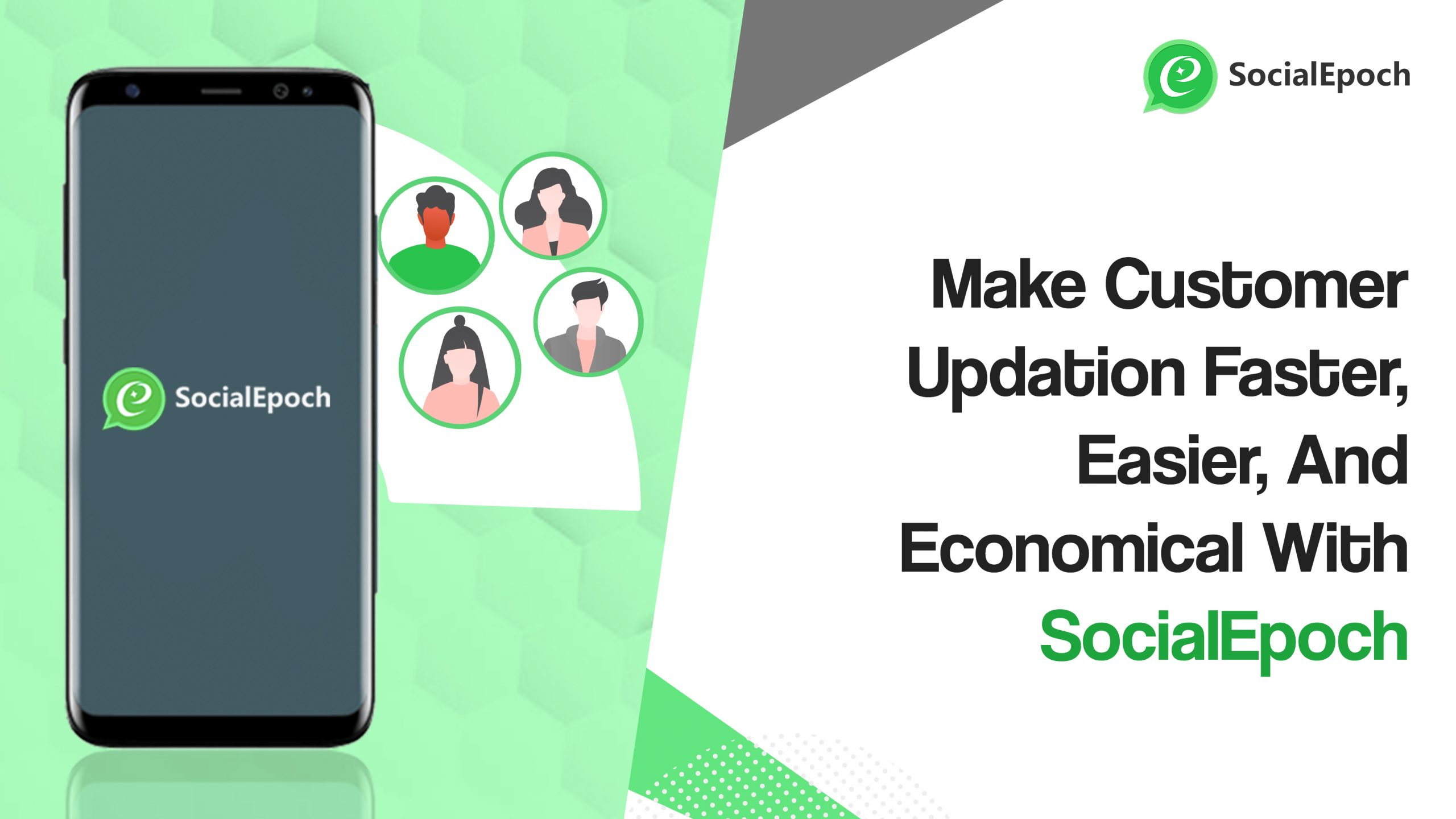 Make Customer Updation Faster, Easier, And Economical With SocialEpoch